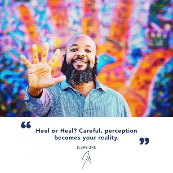"""""""Heel or Heal? Careful, perception becomes your reality."""""""
