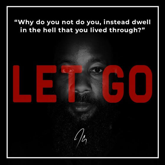 Let Go Lyrics: Why do you not do you, instead dwell in the hell that you lived through?