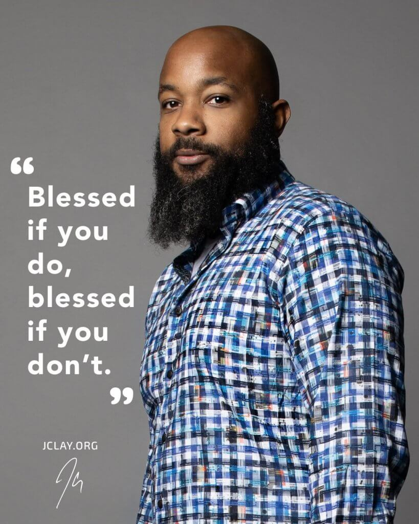 inspirational quote by JClay over an image of bearded & head-shaved JClay in a checkered collar shirt