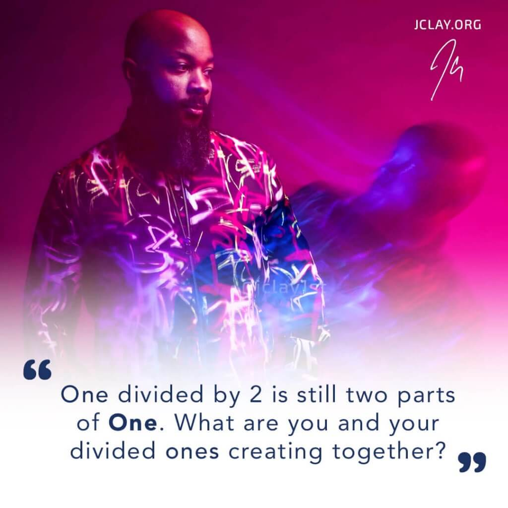 inspirational quote by JClay over an image of a split JClay in two halves in a pink haze