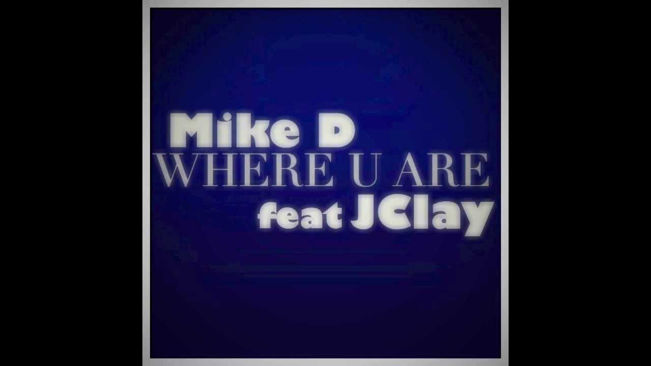 Mike D Where U Are Cover