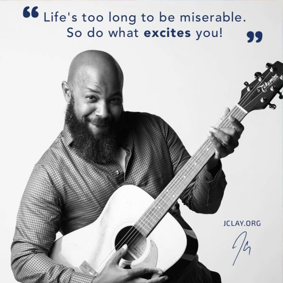 motivational quote by jclay over image of him playing a guitar