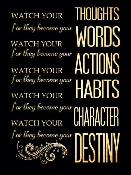 watch your thoughts words actions habits character destiny quote