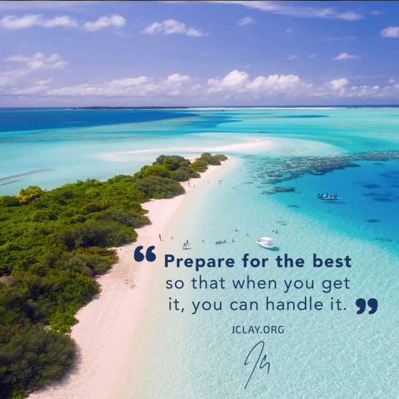 motivational quote by jclay about being prepared over a nice tropical beach