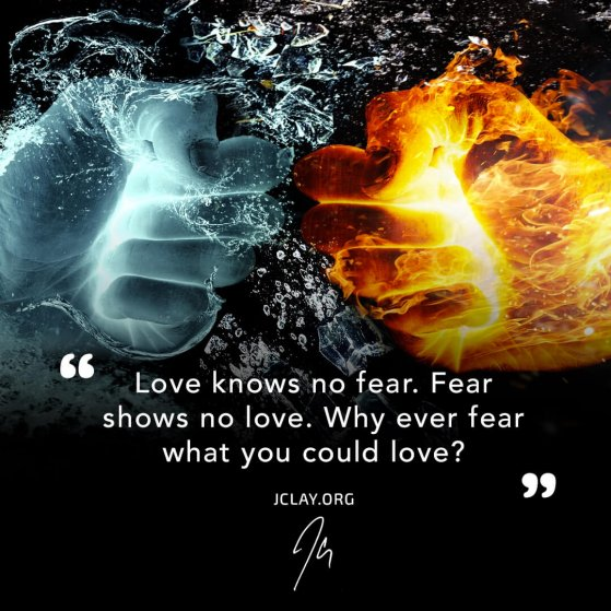 enlightening quote by jclay about love and fear with fire and water fists