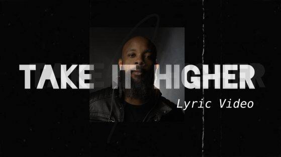JClay - Take It Higher (Lyric Video)